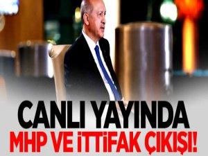 Erdoğan'dan MHP ve ittifak açıklaması