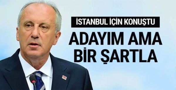 CHP'li Muharrem İnce: İstanbul için adayım