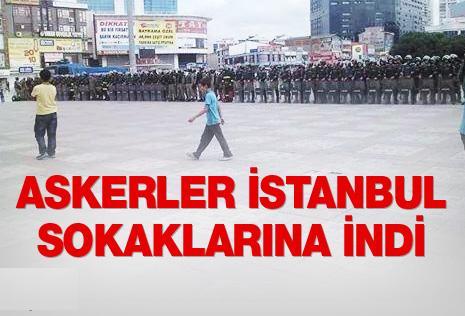 ASKERLER İSTANBUL SOKAKLARINA İNDİ !