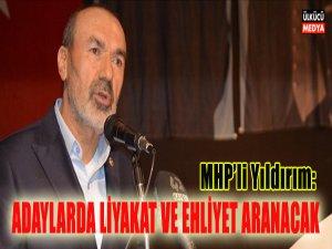 MHP'li Yıldırım: Adaylarda Liyakat ve Ehliyet Aranacak