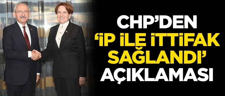 CHP'den 'İYİ Parti ile ittifak sağlandı' açıklaması