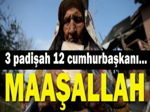 Fatma Nine'ye Maşallah, 3 Padişah 12 Cumhurbaşkanı Gördü