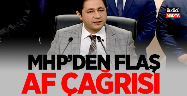 MHP'den Flaş 'Af' çağrısı