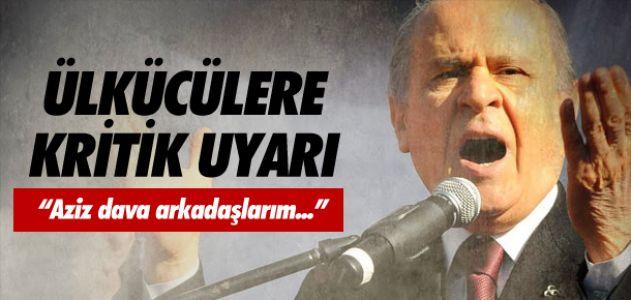 BAHÇELİ'DEN ÜLKÜCÜLERE KRİTİK UYARI !