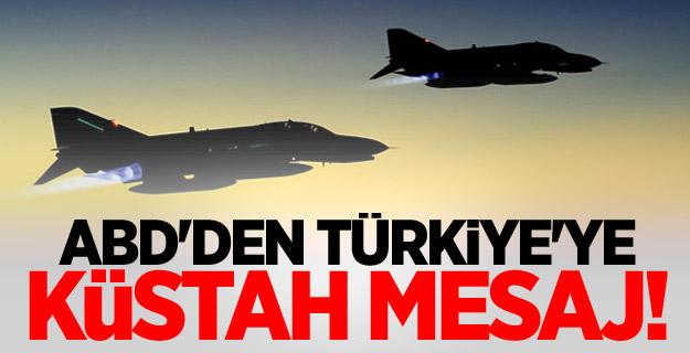 ABD'den Türkiye'ye küstah mesaj!