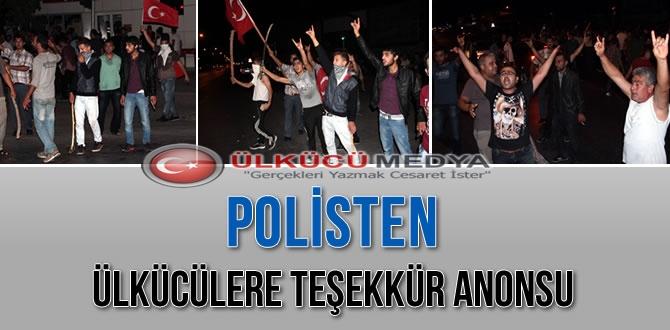 POLİS'TEN ÜLKÜCÜLERE TEŞEKÜR ANONSU !