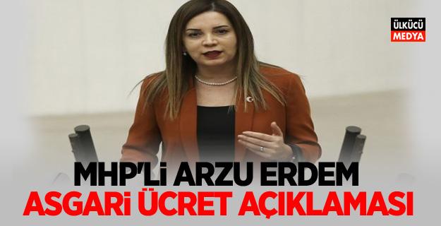MHP'li Arzu Erdem'den Asgari Ücret Açıklaması