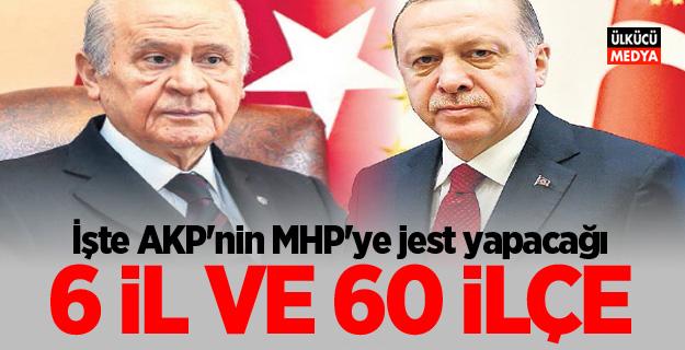 Flaş Gelişme: İşte AKP'nin MHP'ye jest yapacağı 6 İl ve 60 ilçe