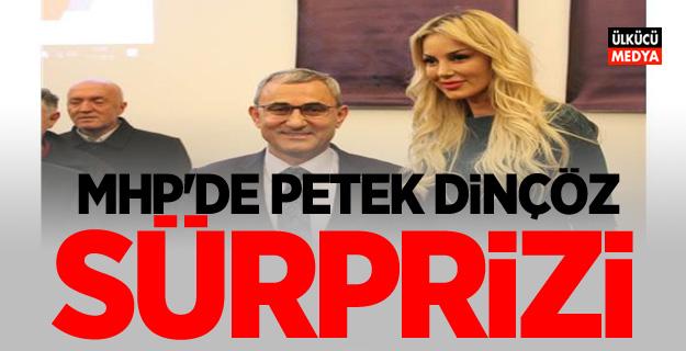 MHP'de Petek Dinçöz sürprizi