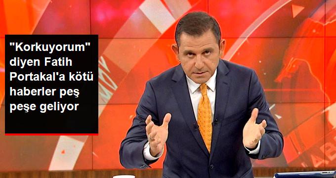 """""""Korkuyorum"""" Diyen Fatih Portakal'a bir kötü haber daha"""