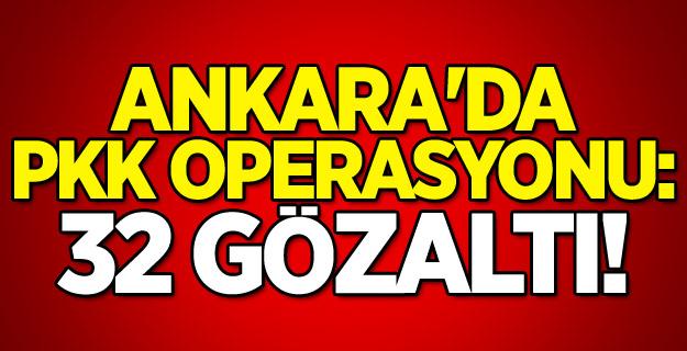 Ankara'da PKK operasyonu: 32 gözaltı