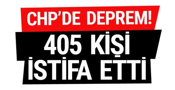CHP'de deprem! 405 kişi istifa etti!