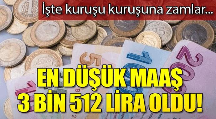 İşte kuruşu kuruşuna zamlar... En düşük maaş 3 Bin 512 Lira oldu