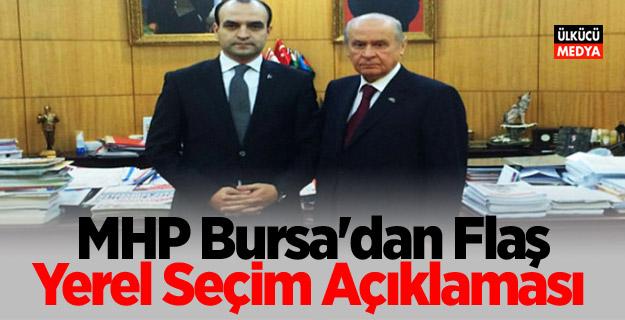 MHP Bursa'dan Flaş Yerel Seçim Açıklaması
