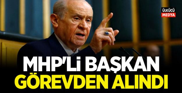 MHP'li Başkan Görevden Alındı