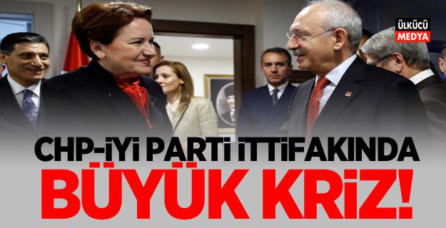 CHP-İYİ Parti ittifakında büyük kriz!