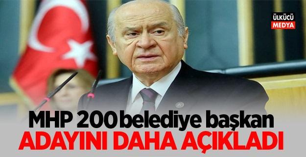 MHP 200 Belediye Başkan Adayını Daha Açıkladı