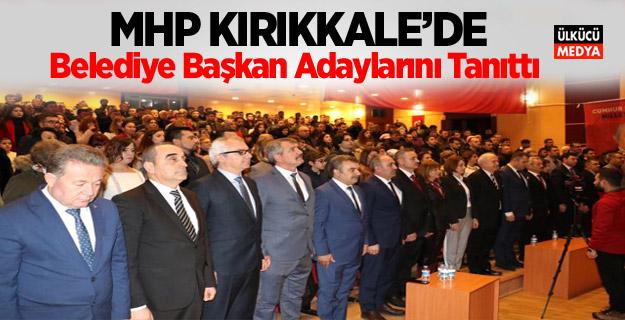 MHP Kırıkkale'de Belediye Başkan adaylarını tanıttı