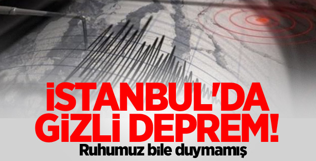 İstanbul'da gizli deprem!