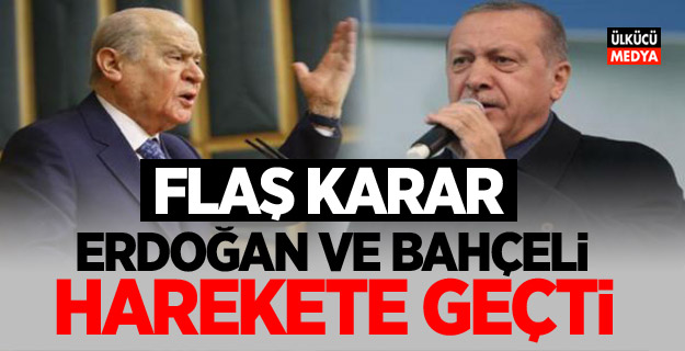 Erdoğan ve Bahçeli Harekete Geçti