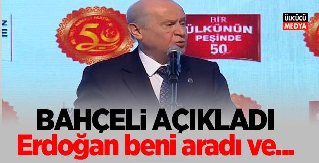 Bahçeli açıkladı: Erdoğan beni aradı ve...