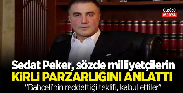 """Sedat Peker, sözde milliyetçilerin kirli pazarlığını anlattı: """"Bahçeli'nin reddettiği teklifi, kabul ettiler"""""""