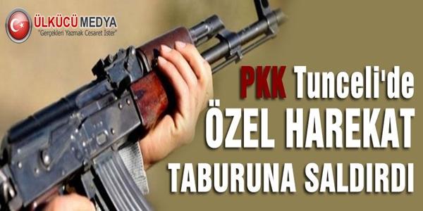 PKK TUNCELİ'DE TABURA SALDIRDI !