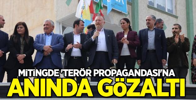 Mitingde 'terör propagandası'na gözaltı
