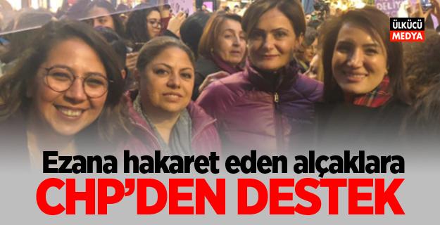 Ezana hakaret eden alçaklara CHP'den destek!