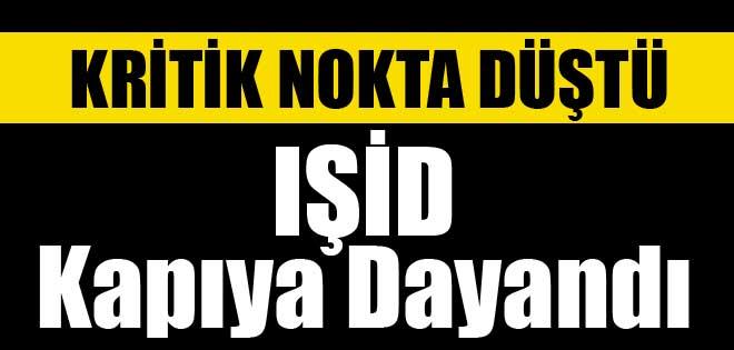 IŞİD KRİTİK ÜSSÜ ELE GEÇİRDİ !