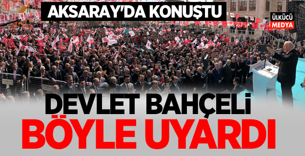 MHP Lideri Devlet Bahçeli böyle uyardı
