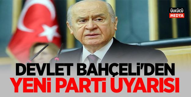 MHP Lideri Devlet Bahçeli'den yeni parti uyarısı!
