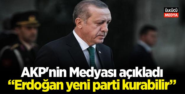 """AKP'nin Medyası açıkladı: """"Erdoğan yeni parti kurabilir"""""""