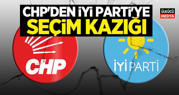 CHP'den İYİ Parti'ye 'seçim kazığı'