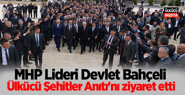 MHP Lideri Devlet Bahçeli, Ülkücü Şehitler Anıtı'nı ziyaret etti