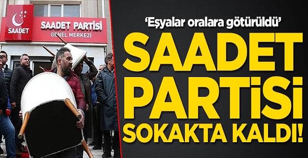 Saadet Partisi sokakta kaldı