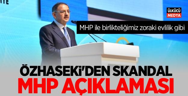 AKP adayı Özhaseki'den Skandal MHP Açıklaması