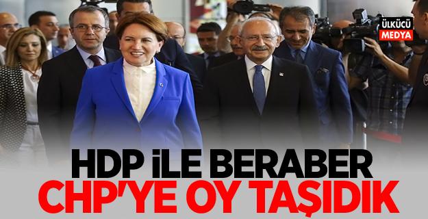 HDP ile beraber CHP'ye oy taşıdık