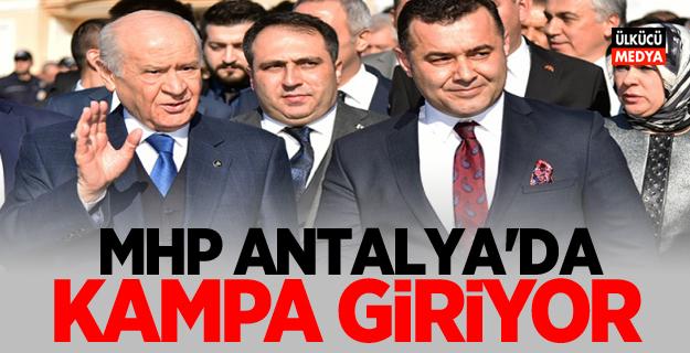 MHP Antalya'da kampa giriyor