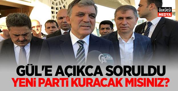 Abdullah Gül'e açıkça soruldu: Yeni parti kuracak mısınız?