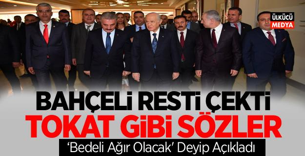 MHP Lideri Devlet Bahçeli resti çekti! Tokat gibi sözler...