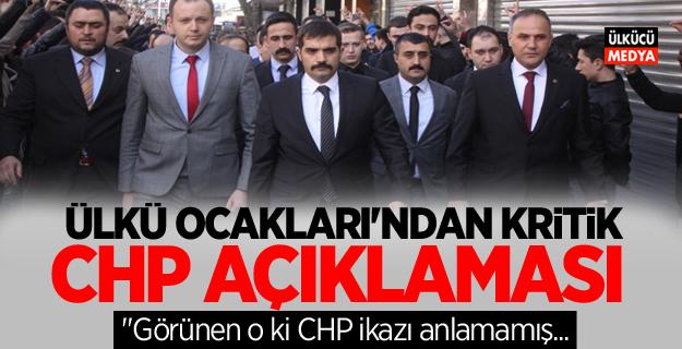 Ülkü Ocakları'ndan Kritik CHP Açıklaması