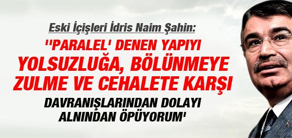 "İDRİS NAİM ŞAHİN: ""PARALEL YAPI' BÖLÜCÜLERE DARBE YAPMIŞTIR"""