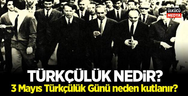 Türkçülük nedir? 3 Mayıs Türkçülük Günü neden kutlanır?