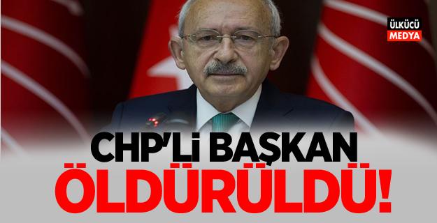 CHP'li başkan öldürüldü!