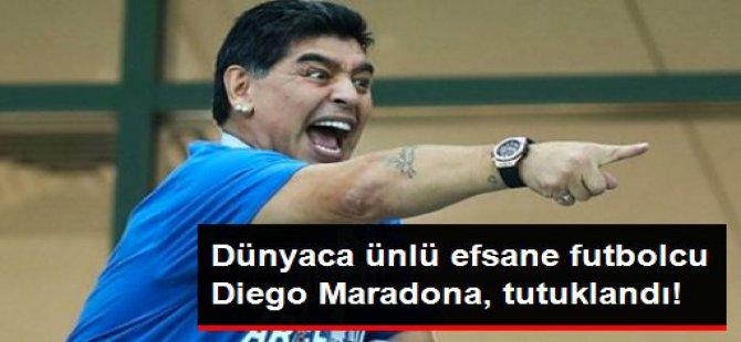 Dünya şokta! Diego Maradona, tutuklandı