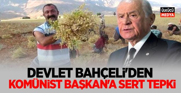 MHP Lideri Devlet Bahçeli'den, Komünist Başkana sert tepki