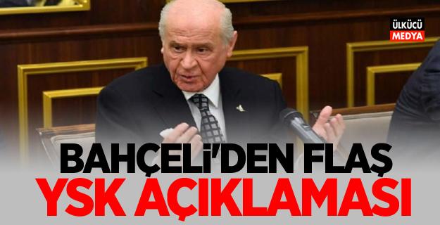 MHP Lideri Devlet Bahçeli'den Flaş YSK açıklaması