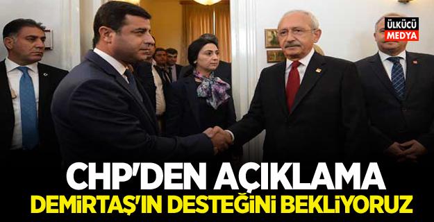 CHP'den açıklama:Demirtaş'ın desteğini bekliyoruz