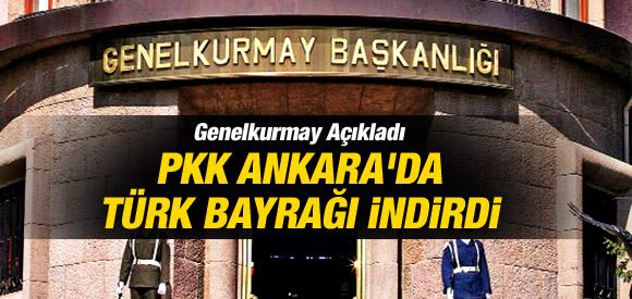 PKK ANKARA'DA TÜRK BAYRAĞINI İNDİRDİ